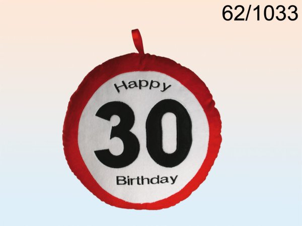 Plush pillow<br> warning sign,<br>Happy Birthday, 30